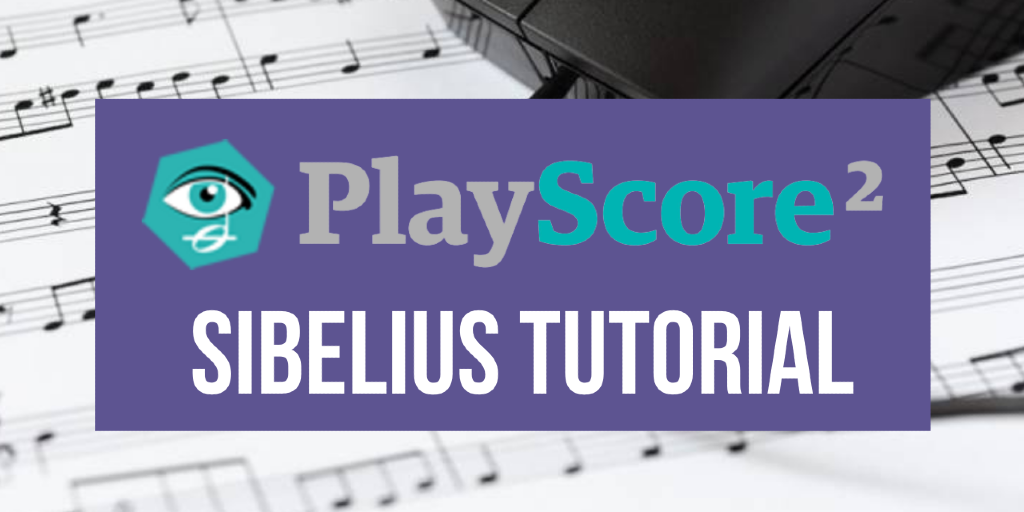 PlayScore Sibelius Music Notation Software